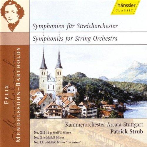 Felix Mendelssohn-Bartholdy Streichersinfonien Nr. 9,10,12